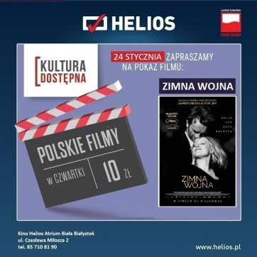 Kultura Dostępna 24.01- Zimna Wojna- Kino Helios Atrium Biała