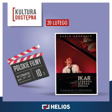 Kultura Dostępna w kinie Helios, czyli bilet za jedyne 10 zł !!!