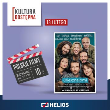 Kultura Dostępna w Kinie Helios – czyli bilet za jedyne 10 zł !!!